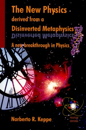 New-Physics-Derived-from-a-Desinverted-Metaphisics
